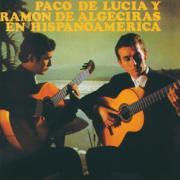 Paco De Lucia / Ramon De Algeciras En Hispanoamerica