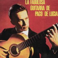 La Fabulosa Guitarra De Paco De Lucia